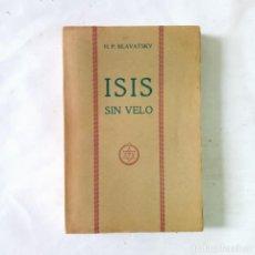 Libros antiguos: ISIS SIN VELO. TOMO IV. BLAVATSKY, HELENA PETROVNA. Lote 289392978