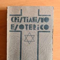 Libros antiguos: CRISTIANISMO ESOTÉRICO O LOS MISTERIOS MENORES - ANNIE BESANT - AÑO 1931. Lote 292240478