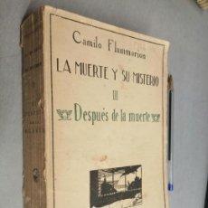 Libros antiguos: LA MUERTE Y SU MISTERIO III: DESPUÉS DE LA MUERTE / CAMILO FLAMMARION / M. AGUILAR ED. 1922. Lote 293791048