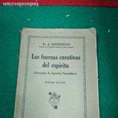 Libros antiguos: DR. A. AUSTREGESILO. LAS FUERZAS CURATIVAS DEL ESPIRITU. MANUEL MARTIN EDITOR 1931.. Lote 294130073