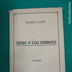 Libros antiguos: EDUARDO SCHURE. JESUS Y LOS ESENIOS. EDITORIAL MAYNADE 1938. Lote 294130488