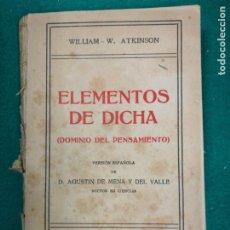 Libros antiguos: ATKINSON : ELEMENTOS DE DICHA - DOMINIO DEL PENSAMIENTO (FELIU Y SUSANNA, C. 1930). Lote 294143403