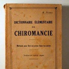Libros antiguos: POINSOT, M. - DICTIONNAIRE ÉLÉMENTAIRE DE CHIROMANCIE - PARIS 1927 - LIVRE EN FRANÇAIS. Lote 294382608