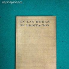 Libros antiguos: ALEXANDER. EN LAS HORAS DE MEDITACION. F. J. ALEXANDER. RAMAKRISHNA ASHRAMA. BUENOS AIRES 1934. Lote 294997708