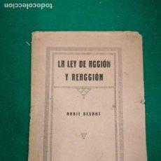 Libros antiguos: LA LEY DE ACCION Y REACCION. CONFERENCIA DE ANNIE BESANT. BIBLIOTECA ORIENTALISTA 1925.. Lote 294998593