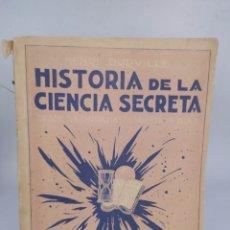 Libros antiguos: HISTORIA DE LA CIENCIA SECRETA DESDE LA CHINA HASTA NUESTROS DÍAS. HENRY DURVILLE. Lote 295445248