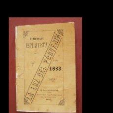 Libros antiguos: ALMANAQUE ESPIRITISTA DE LA LUZ DEL PORVENIR PARA 1883.. Lote 295473828