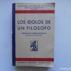 Libros antiguos: LIBRERIA GHOTICA. CHARLES RICHET. LOS IDOLOS DE UN FILOSOFO. ED. ARALUCE 1930.. Lote 295737463
