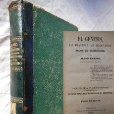 Libros antiguos: EL GÉNESIS, LOS MILAGROS Y LAS PREDICCIONES SEGÚN EL ESPIRITISMO. 1871 ALLAN KARDEC. Lote 295983373