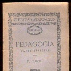 Libros antiguos: CA. 1920. PEDAGOGÍA, PARTE ESPECIAL POR P. BARTH. TRADUCCIÓN DE LUIS DE ZULUETA.. Lote 27102673