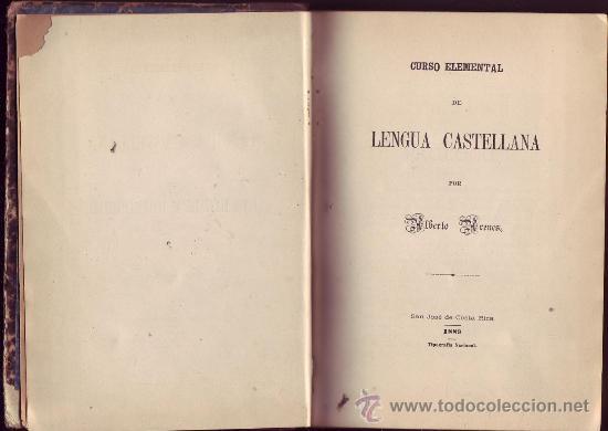 """""""CURSO ELEMENTAL DE LENGUA CASTELLANA"""" Y """"EJERCICIOS GRAMATICALES"""". ALBERTO BRENES. (Libros Antiguos, Raros y Curiosos - Ciencias, Manuales y Oficios - Pedagogía)"""