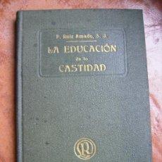 Libros antiguos: 1925 LA EDUCACION DE LA CASTIDAD 169PGS. Lote 26954054