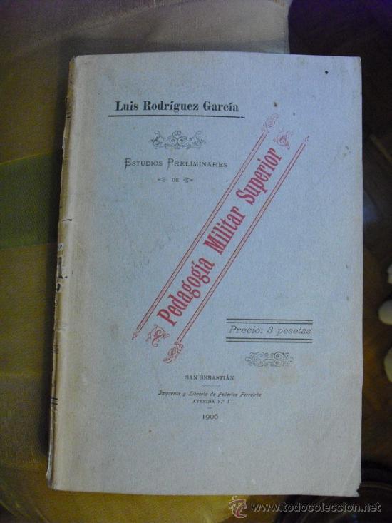 1906 PEDAGOGIA MILITAR SUPERIOR RODRIGUEZ GARCIA (Libros Antiguos, Raros y Curiosos - Ciencias, Manuales y Oficios - Pedagogía)