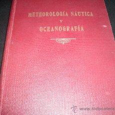 Libros antiguos: ´METEOROLOGÍA NÁUTICA Y OCEANOGRAFÍA. (GARCÍA DE PAREDES) (NAVEGACIÓN) 1928. Lote 22837679