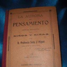 Libros antiguos: LA AURORA DEL PENSAMIENTO EDICION DE 1912 DE D.PRUDENCIO MIGUEL Y SOLIS. Lote 26420253