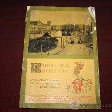 Libros antiguos: 1921- BARCELONA DOCENTE,SOCIEDAD DE ATRACCIÓN DEFORASTEROS,SYNDICAT D'INITIATIVE, BARCELONA. Lote 25946181