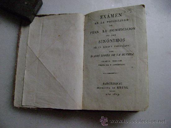 Libros antiguos: EXAMEN DE LA POSIBILIDAD DE FIJAR LA SIGNIFICACION DE LOS SINONIMOS DE LA LENGUA CASTELLANA 1819.R15 - Foto 4 - 28003542