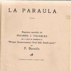 Libros antiguos: LA PARAULA / P. BARNILS; IL. A. GELABERT. BCN : ESCOLA M. DE SORDS-MUTS, 1920. 20X15CM. 98 P.. Lote 28634998