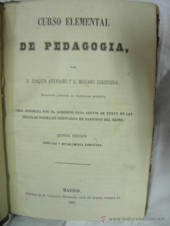 Libros antiguos: CURSO ELEMENTAL DE PEDAGOGÍA - JOAQUIN AVENDAÑO Y MARIANO CARDERERA - MADRID 1861 - Foto 4 - 28640618