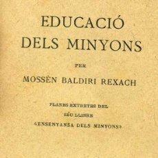Libros antiguos: BALDIRI REXACH - EDUCACIÓ DELS MINYONS (1923) - EN CATALÁN . Lote 30211237
