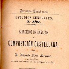 Libros antiguos: EJERCICIOS DE ANÁLISIS Y COMPOSICIÓN CASTELLANA,RICARDO GIRÓN SEVERINI,CÁDIZ,BENÍTEZ ESTUDILLO 1894. Lote 30282654