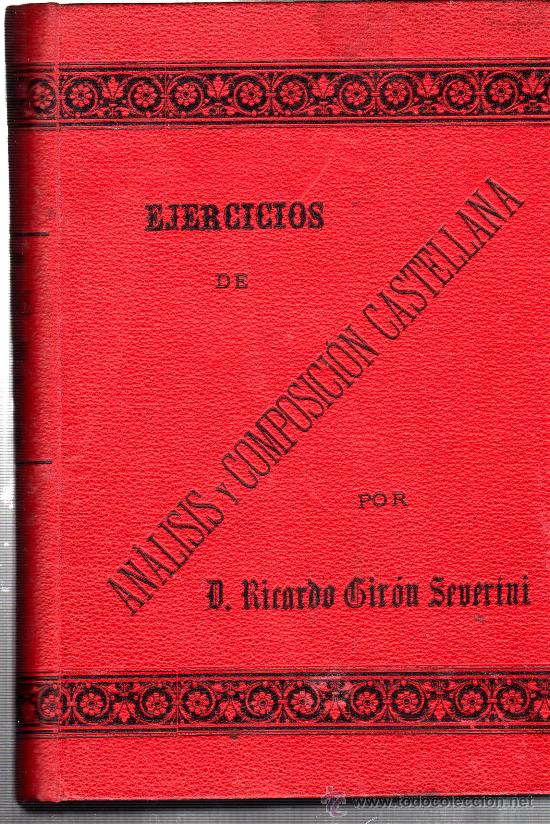 Libros antiguos: EJERCICIOS DE ANÁLISIS Y COMPOSICIÓN CASTELLANA,RICARDO GIRÓN SEVERINI,CÁDIZ,BENÍTEZ ESTUDILLO 1894 - Foto 4 - 30282654