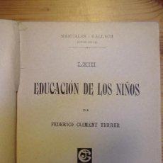 Libros antiguos: EDUCACION DE LOS NIÑOS. MANUALES GALLACH. FEDERICO CLIMENT. BARCELONA. SIN AÑO. Lote 31270057
