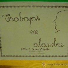 Libros antiguos: TRABAJOS EN ALAMBRE - FELIX.D.SESMA CATALAN 1936. Lote 32072896