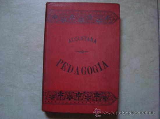 1896,COMPENDIO DE PEDAGOGÍA TEÓRICO-PRÁCTICA :ALCÁNTARA GARCÍA, PEDRO DE .LIBRERÍA DE LA VIUDA DE HE (Libros Antiguos, Raros y Curiosos - Ciencias, Manuales y Oficios - Pedagogía)
