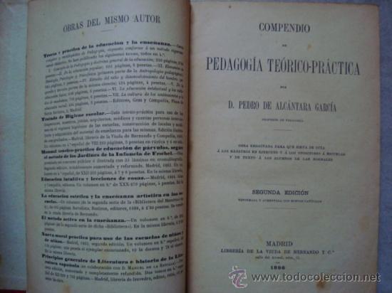 Libros antiguos: 1896,Compendio de pedagogía teórico-práctica :ALCÁNTARA GARCÍA, Pedro de .Librería de la Viuda de He - Foto 3 - 32269562