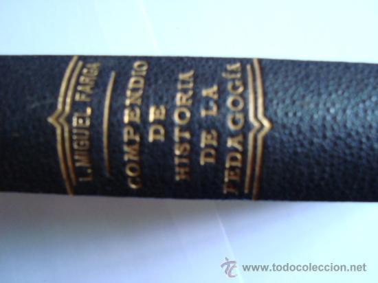 Libros antiguos: COMPENDIO DE HISTORIA DE LA PEDAGOGÍA.PENELLA Y BOSCH.BARCELONA.L.MIGUEL FARGA PRIMERA EDICION - Foto 2 - 32659416