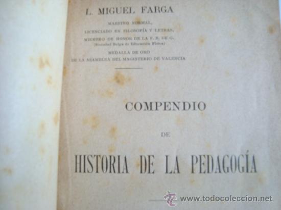 Libros antiguos: COMPENDIO DE HISTORIA DE LA PEDAGOGÍA.PENELLA Y BOSCH.BARCELONA.L.MIGUEL FARGA PRIMERA EDICION - Foto 3 - 32659416