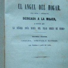 Libros antiguos: EL ANGEL DEL HOGAR. OBRA MORAL Y RECREATIVA DEDICADA A LA MUJER - P. SINUES DE MARCO - 1859 - 2ª EDI. Lote 34558525