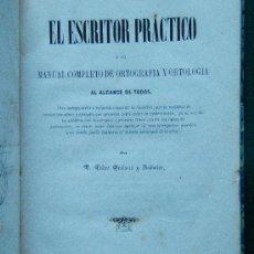 Libros antiguos: EL ESCRITOR PRACTICO O SEA MANUAL COMPLETO DE...-DEDICATORIA AUTOR P.FREIXAS SABATER- 1858 - 1ª EDIC. Lote 34558688