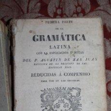 Libros antiguos: 5883- PRIMERA PARTE DE LA GRAMÁTICA LATINA CON LA ESPLICACION DEL P. AGUSTIN DE SAN JUAN. 1834. Lote 34747548