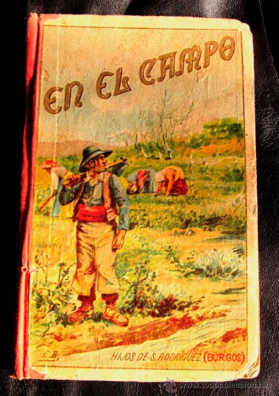 EN EL CAMPO. LECTURAS EDUCATIVAS Y ORDENADAS SOBRE AGRICULTURA RACIONAL (Libros Antiguos, Raros y Curiosos - Ciencias, Manuales y Oficios - Pedagogía)
