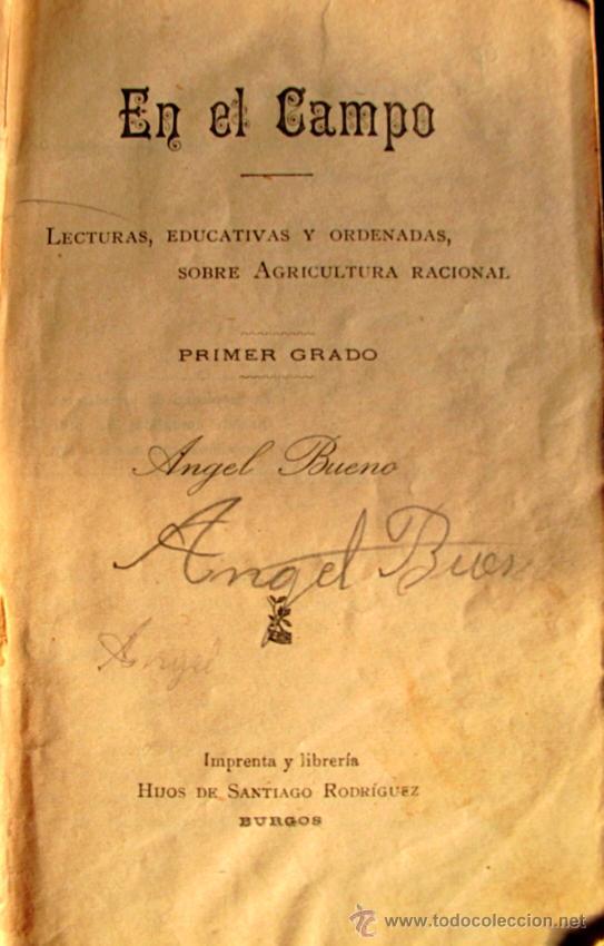 Libros antiguos: EN EL CAMPO. LECTURAS EDUCATIVAS Y ORDENADAS SOBRE AGRICULTURA RACIONAL - Foto 2 - 35148861