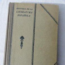 Libros antiguos: LIBRO - HISTORIA DE LA LITERATURA ESPAÑOLA -. AÑO 1930. Lote 35688849