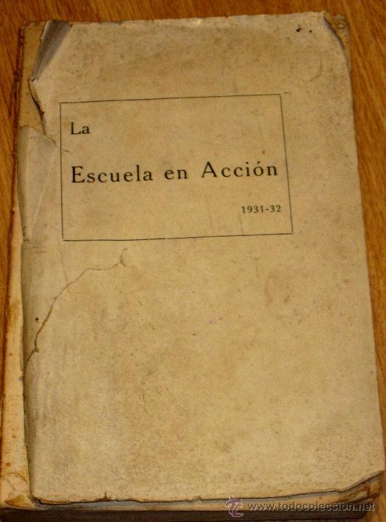 LA ESCUELA EN ACCIÓN SUPLEMENTO PEDAGÓGICO DE EL MAGISTERIO ESPAÑOL AÑO 1931 (Libros Antiguos, Raros y Curiosos - Ciencias, Manuales y Oficios - Pedagogía)