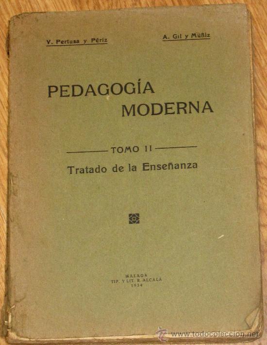 PEDAGOGÍA MODERNA TOMO II TRATADO DE LA ENSEÑANZA V. PERTUSA Y PÉRIZ A. GIL Y MUÑIZ AÑO 1934 (Libros Antiguos, Raros y Curiosos - Ciencias, Manuales y Oficios - Pedagogía)
