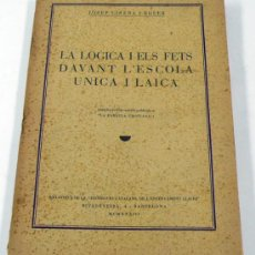 Libros antiguos: LA LOGICA I ELS FETS DAVANT L'ESCOLA UNICA I LAICA, JOSEP CIRERA. 1932. . Lote 37812971