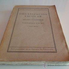 Libros antiguos: ORGANIZACIÓN ESCOLAR - ANTONIO BALLESTEROS Y FERNANDO SAINZ (1935). Lote 38443999
