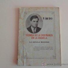 Libros antiguos: TÉCNICA DE LA ENSEÑANZA EN LA ESCUELA - LA ESCUELA MODERNA - M- LÓPEZ GARCÍA. (LUGO 1936). Lote 38445853