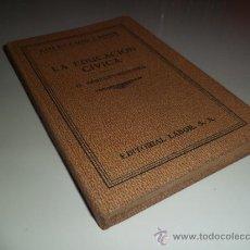 Libros antiguos: LA EDUCACIÓN CÍVICA - LUIS SANCHEZ SARTOS (1934). Lote 38471025