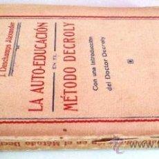 Libros antiguos: LA AUTO-EDUCACIÓN EN EL MÉTODO DECROLY - JUAN ORTIZ (1932) VER ÍNDICE COMPLETO.. Lote 209611055