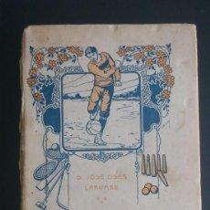 Libros antiguos: LOTE 164 - LIBRO JUEGOS DE PATIO - JOSE OSES LARUMBE 1915. Lote 34736727