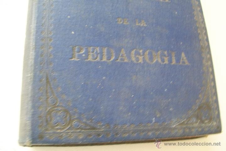 Libros antiguos: HISTORIA DE LA PEDAGOGÍA- GABRIEL COMPAYRÉ-S/F-HERNANDO Y Cª. IMPRESOR LIBRERO DE LA REAL- - Foto 2 - 39885017