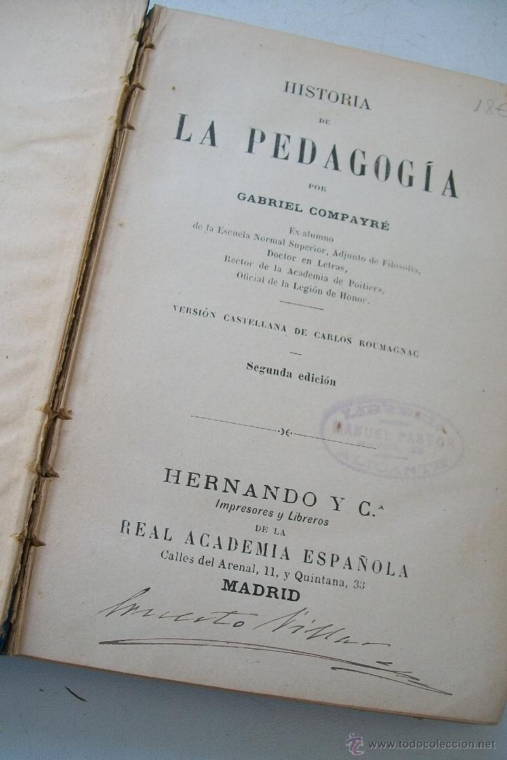 Libros antiguos: HISTORIA DE LA PEDAGOGÍA- GABRIEL COMPAYRÉ-S/F-HERNANDO Y Cª. IMPRESOR LIBRERO DE LA REAL- - Foto 4 - 39885017