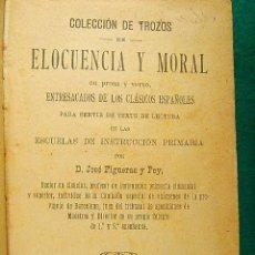Libros antiguos: ELOCUENCIA Y MORAL EN PROSA Y EN VERSO DE LOS CLASICOS ESPAÑOLES-JOSE FIGUERAS PEY-1904-EDICION. Lote 39969551