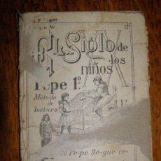 Libros antiguos: PEPE 1º - EL SIGLO DE LOS NIÑOS - 2ª EDICIÓN DE 1901 - ANTIGUA CARTILLA PARA APRENDER A LEER -. Lote 40285469